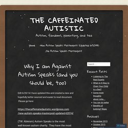 Why I am Against Autism Speaks (and you should be, too)