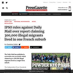 IPSO rules against Daily Mail over report claiming 300,000 illegal migrants lived in one French suburb - Press Gazette