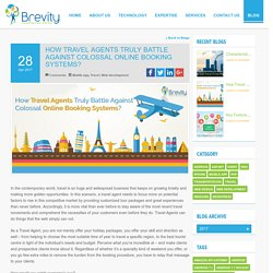 How Travel Agents Positively Contest Opposite Immense Virtual Booking Methods?