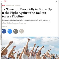 It's Time for Every Ally to Show Up in the Fight Against the Dakota Access Pipeline