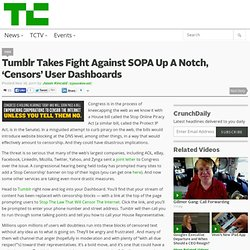 Tumblr Takes Fight Against SOPA Up A Notch, 'Censors' User Dashboards