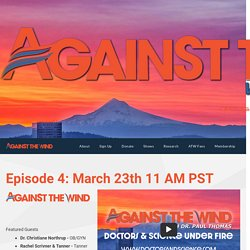Against the Wind - Against the Wind – Doctors & Science Under Fire with Paul Thomas MD