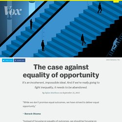 The case against equality of opportunity