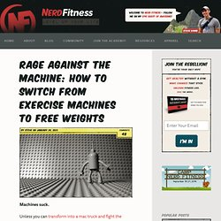 Rage Against the Machine: How to Switch from Exercise Machines to Free Weights