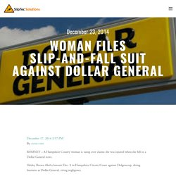 Woman files slip-and-fall suit against Dollar General — SlipTec Solutions