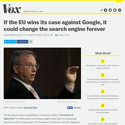 If the EU wins its case against Google, it could change the search engine forever