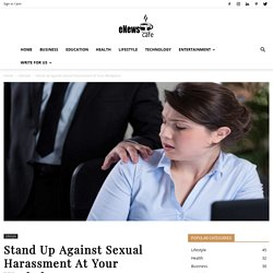 Stand Up Against Sexual Harassment At Your Workplace