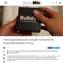 Cards Against Humanity Actually Trolled 30,000 People With $6 Boxes of Poop