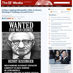 Crimes Against Humanity: Why Is Henry Kissinger Walking Around Free?