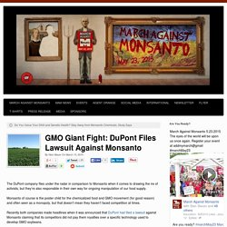GMO Giant Fight: DuPont Files Lawsuit Against Monsanto