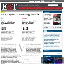 For and Against - Nuclear energy in the UK