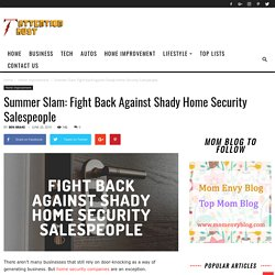 Summer Slam: Fight Back Against Shady Home Security Salespeople