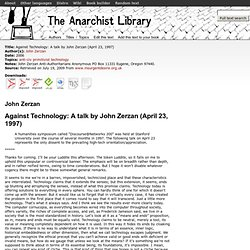 Against Technology: A talk by John Zerzan (April 23, 1997) (John Zerzan
