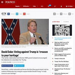 David Duke: Voting against Donald Trump is 'treason to your heritage'