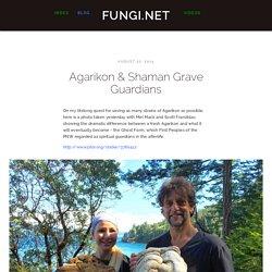 Agarikon & Shaman Grave Guardians — Fungi.net