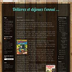 Délivrez et déjouez l'ennui ...: Age d'Argent et Marvel Comics