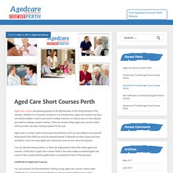 Aged Care Short Courses Perth – Aged Care Courses Perth Blog
