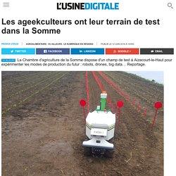 Les ageekculteurs ont leur terrain de test dans la Somme