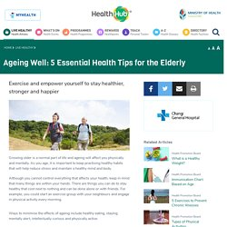 Ageing Well: 5 Essential Health Tips for the Elderly