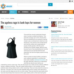 The ageless rage is tank tops for women