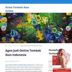 Agen Judi Online Tembak Ikan Indonesia