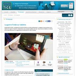 L'Agence nationale des Usages des TICE - La guerre froide sur tablette