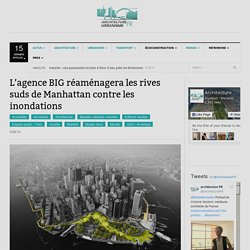 L'agence BIG réaménagera les rives suds de Manhattan