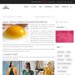 Jaune: 7 façons d'agencer la couleur de l'automne - La Reine du Shopping