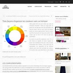 Trois façons d'agencer les couleurs sans se tromper - La Reine du Shopping