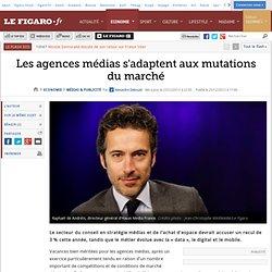 Les agences médias s'adaptent aux mutations du marché