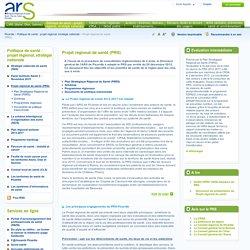 ARS - Agences Régionales de Santé: Projet régional de santé (PRS)