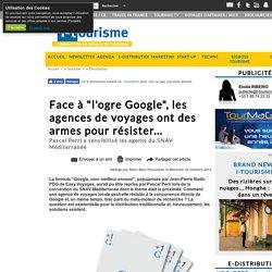 """Face à """"l'ogre Google"""", les agences de voyages ont des armes pour résister..."""