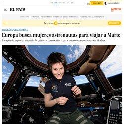 Agencia Espacial Europea: Europa busca mujeres astronautas para viajar a Marte