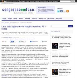 Lava Jato: agência sob suspeita recebeu R$ 1 bilhão