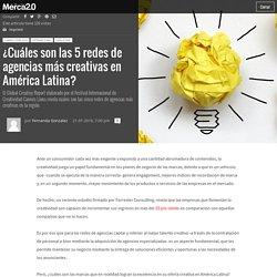 ¿Cuáles son las 5 redes de agencias más creativas en América Latina?