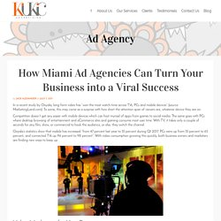 How Miami Ad Agencies Can Turn Your Business into a Viral Success