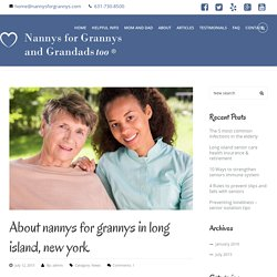 Home Care Agencies In Long Island, NY Provides Nannys For Grannys