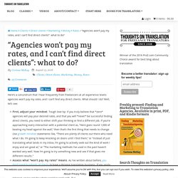 """Agencies won't pay my rates, and I can't find direct clients"": what to do?"