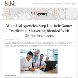Miami Ad Agencies Step Up their Game: Traditional Marketing Blended With Online Resources