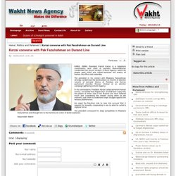 Wakht News Agency - Karzai converse with Pak Fazulrahman on Durand Line
