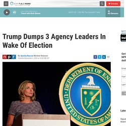 11/6/20: Trump Dumps 3 Agency Leaders in Wake of Election