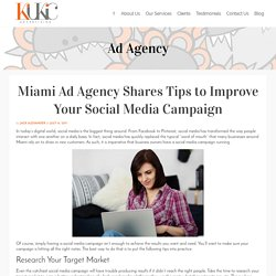 Miami Ad Agency Shares Tips to Improve Your Social Media Campaign