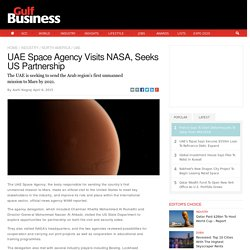 UAE Space Agency Visits NASA, Seeks US Partnership - Gulf Business