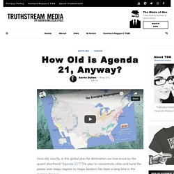 How Old is Agenda 21, Anyway? – Truthstream Media