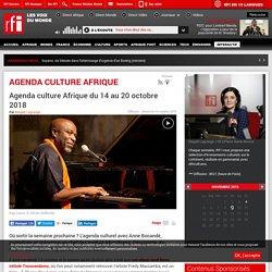 Agenda culture Afrique du 14 au 20 octobre 2018