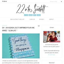 """DIY : un agenda 2017 à imprimer pour une année """"Slow life"""" - 22 v'la Scarlett l Live good eat good"""