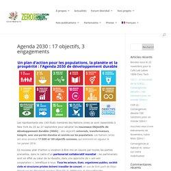 Agenda 2030 : 17 objectifs, 3 engagements