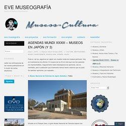 Agendas Mundi XXXIII – Museos en Japón (y 3)