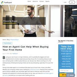 How an Agent Can Help When Buying Your First Home
