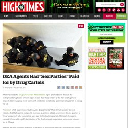 "DEA Agents Had ""Sex Parties"" Paid for by Drug Cartels"